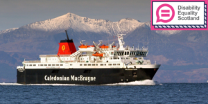 Calmac ferry with Disability Equality Scotland logo